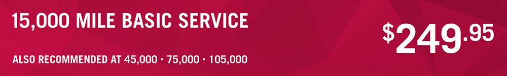 15,000 Mile Basic Service