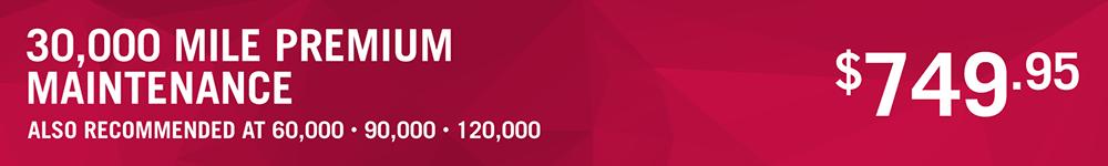 30,000 Mile Premium Maintenance