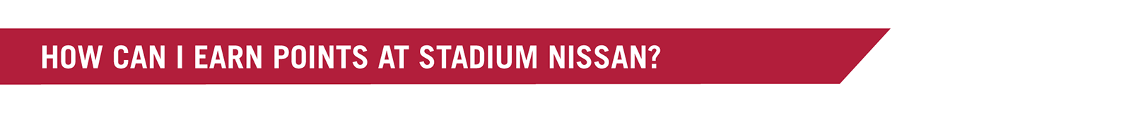 How Can I Earn Points at Stadium Nissan?